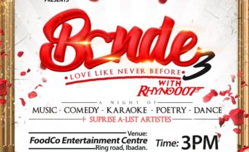 Bonde 3 With Rhyno007 : A Romantic Night Of  Electrifying Unending Smiles