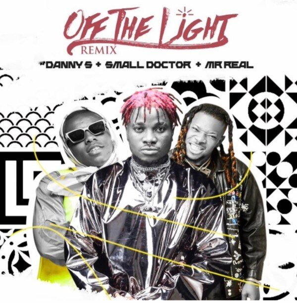 Danny S ft. Small Doctor x Mr Real – Off The Light (Remix)