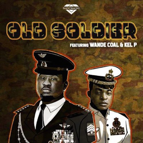 Wande Coal ft. Kel P – Old Soldier