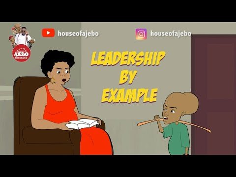 COMEDY: House Of Ajebo – Leadership By Example