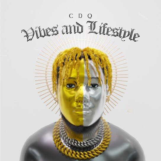 FULL ALBUM: CDQ – Vibes and Lifestyle