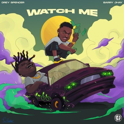 Drey Spencer ft. Barry Jhay – Watch Me